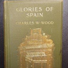 Libros antiguos: WOODS GLORIES OF SPAIN 1901 CATALUÑA CATALUNYA GIRONA GERONA MANRESA LÉRIDA LLEIDA. Lote 295514728