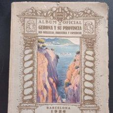 Libros antiguos: ÁLBUM OFICIAL DE GERONA Y SU PROVINCIA 1926 EDICIONES CATALONIA FIGUERAS OLOT EMPORDA PIRINEOS. Lote 295731343