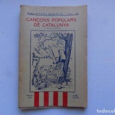 Libros antiguos: LIBRERIA GHOTICA. CANÇONS POPULARS DE CATALUNYA. PRIMERA SERIE. BIBLIOTECA BONAVIA 1935.. Lote 295977888