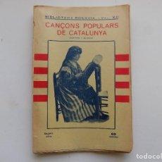 Libros antiguos: LIBRERIA GHOTICA. CANÇONS POPULARS DE CATALUNYA. SEGONA SERIE. BIBLIOTECA BONAVIA 1935.. Lote 295979378