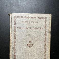 Libros antiguos: VIAJE POR ESPAÑA. TEOFILO GAUTIER. TOMO II. COLECCION UNIVERSAL. MADRID, 1920.. Lote 296705088