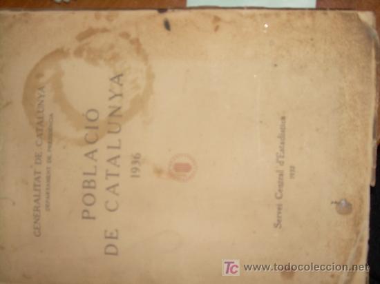 1936.GUERRA CIVIL.POBLACIO DE CATALUNYA 1936 GUERRA CIVIL (Libros antiguos (hasta 1936), raros y curiosos - Historia - Guerra Civil Española)