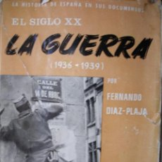 Libros antiguos: LA GUERRA 1936-1939,FERNADO DIAZ PLAJA,GUERRA CIVIL. Lote 26991686