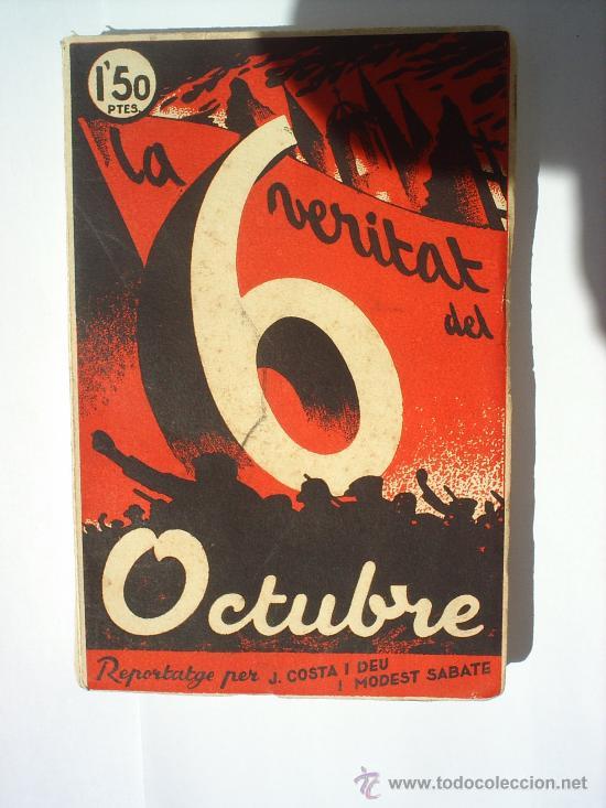 LA VERITAT DEL 6 DE OCTUBRE 1934--BARCELONA -PRIMERA EDICION (Libros antiguos (hasta 1936), raros y curiosos - Historia - Guerra Civil Española)