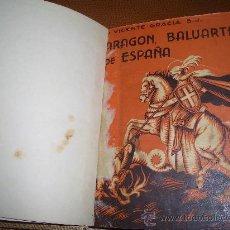 Libros antiguos: ARAGON BALUARTE DE ESPAÑA. Lote 24634717