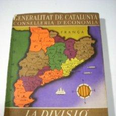 Libros antiguos: CATALUNYA - LA DIVISIÓ TERRITORIAL DE CATALUNYA - GENERALITAT DE CATALUNYA - 1937. Lote 27504035