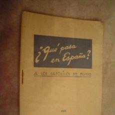 Libros antiguos: CONSTANTINO BAYLE: ¿QUÉ PASA EN ESPAÑA? A LOS CATÓLICOS DEL MUNDO. AÑO 1937. Lote 17651631