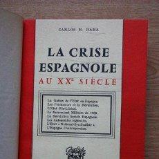 Libros antiguos: LA CRISE ESPAGNOLE AU XX SIÈCLE. LA NOTION DE L'ETAT EN ESPAGNE. RAMA (CARLOS M.). Lote 21530289