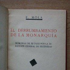 Libros antiguos: EL DERRUMBAMIENTO DE LA MONARQUÍA. (MEMORIAS DE MI PASO POR LA DIRECCIÓN GENERAL DE SEGURIDAD).. Lote 21530293