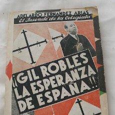Livros antigos: GIL ROBLES LA ESPERANZA DE ESPAÑA 1936 EL DUENDE DE LA COLEGIATA. Lote 27592051