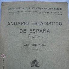 Livros antigos: 1934.ANUARIO ESTADISTICO DE ESPAÑA. 900 PÁGINAS. IMPECABLE. Lote 26759148