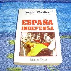 Libros antiguos: ESPAÑA INDEFENSA -ISMAEL MEDINA. Lote 27457130