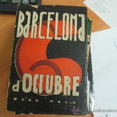 Libros antiguos: BARCELONA , 6 D´OCTUBRE DE PERE FOIX - AÑO 1935. Lote 27539554