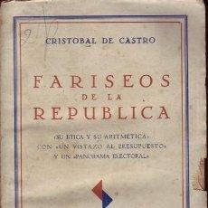 Libros antiguos: FARISEOS DE LA REPUBLICA.SU ÉTICA Y SU ARITMÉTICA, CON UN VISTAZO AL PRESUPUESTO CRISTOBAL DE CASTRO. Lote 28518015