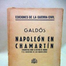 Libros antiguos: LIBRO, GALDOS, NAPOLEON EN CHAMARTIN, 1936, EDICIONES DE LA GUERRA CIVIL, MINISTERIO DE INSTRUCCION . Lote 28772121