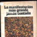 Libros antiguos: LA MANIFESTACIÓN MÁS GRANDE JAMÁS CONTADA, EL ALCAZAR, 2ª EDICIÓN, IMPRIME DYRSA, MADRID. Lote 29343453