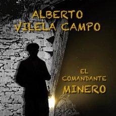 Libros antiguos: EL COMANDANTE MINERO. NOVELA.. Lote 29355302