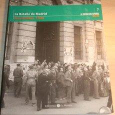 Libros antiguos: .LA GUERRA CIVIL ESPAÑOLA MES A MES. TOMO 7 .LA BATALLA DE MADRID. NOVIEMBRE 1936. Lote 30398492