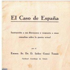 Libros antiguos: EL CASO DE ESPAÑA, POR EX.D.ISIDRO GOMA TOMAS, INSTRUCCION A SUS DIOCESANOS 1936 P1. Lote 31335715