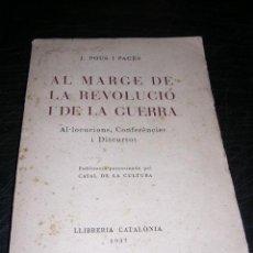 Libros antiguos: J.POUS I PAGES - AL MARGE DE LA REVOLUCIO I DE LA GUERRA CASAL DE CULTURA 1937 LLIBRERIA CATALONIA . Lote 32175477