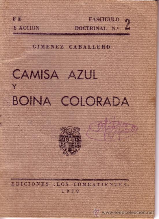 CAMISA AZUL Y BOINA COLORADA - GIMENEZ CABALLERO - EDICIONES LOS COMBATIENTES 1939 (Libros antiguos (hasta 1936), raros y curiosos - Historia - Guerra Civil Española)