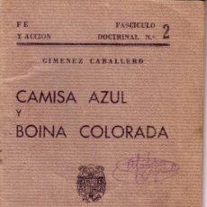 Libros antiguos: CAMISA AZUL Y BOINA COLORADA - GIMENEZ CABALLERO - EDICIONES LOS COMBATIENTES 1939. Lote 32281291