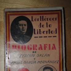 Libros antiguos: 1934.- LOS HEROES DE LA LIBERTAD. BIOGRAFIA DE FERMIN GALAN Y ANGEL GARCIA HERNANDEZ.. Lote 33640149