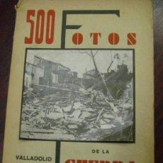 Libros antiguos: 500 FOTOS DE LA GUERRA, 1937. MUY RARO EJEMPLAR EN ESTE ESTADO. PROLOGO DE FRANCISCO DE COSSÍO.. Lote 34418379