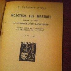 Libros antiguos: EL CABALLERO AUDAZ. NOSOTROS LOS MÁRTIRES.. Lote 34820849