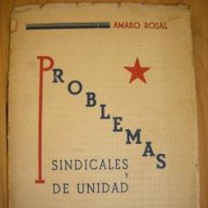 Livres anciens: PROBLEMAS SINDICALES Y DE UNIDAD (DESPUÉS DE OCTUBRE) AMARO ROSAL 1936. Lote 34937647