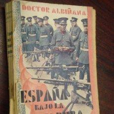 Libros antiguos: ESPAÑA BAJO LA DICTADURA REPUBLICANA. (CRONICA DE UN PERIODO PUTREFACTO). 1933.. Lote 71516207