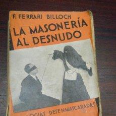Libros antiguos: LA MASONERIA AL DESNUDO. LAS LOGIAS DESENMASCARADAS. 1936. Lote 35232119