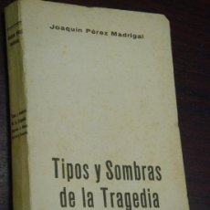 Livros antigos: TIPOS Y SOMBRAS DE LA TRAGEDIA. 1937. MÁRTIRES Y HÉROES, BESTIAS Y FARSANTES. Lote 35232326