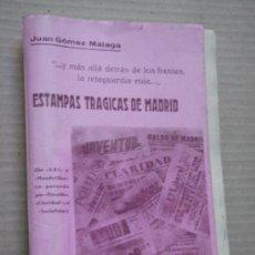 """Libros antiguos: ESTAMPAS TRAGICAS DE MADRID. """"… Y MÁS ALLÁ, DETRÁS DE LOS FRENTES, LA RETAGUARDIA ROJA…"""". 1ª EDICIÓN. Lote 35377682"""