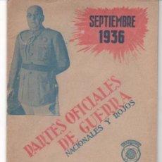 Libros antiguos: LIBRO DE PARTE OFICIALES DE GUERRA NACIONALES Y ROJOS. SEPTIEMBRE 1936. 67 PÁGINAS. Lote 35669388