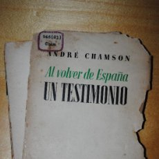 Libros antiguos: 1937.- AL VOLVER A ESPAÑA. UN TESTIMONIO. ANDRE CHAMSON. SERVICIO ESPAÑOL DE INFORMACIÓN. GUERRA CIV. Lote 35856041