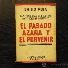 Libros antiguos: EL PASADO AZAÑA Y EL PORVENIR, EMILIO MOLA. Lote 36337534