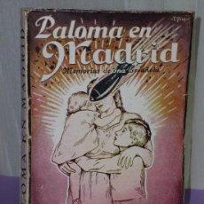 Libros antiguos: PALOMA EN MADRID. MEMORIAS DE UNA ESPAÑOLA DE JULIO 1936 Á JULIO 1937.. Lote 36334811