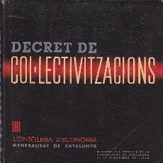 Libros antiguos: LIBRO EDITADO POR LA GENERALITAT DE CATALUNYA OCTUBRE 1936 DECRET DE COL.LECTIVITZACIONS VER DETALLE. Lote 37782753