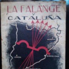 Libros antiguos: LA FALANGE Y CATALUÑA ED DNPP DE FET Y DE LAS JONS 1936 FALANGE N SINDICALISMO FRANCO UNIFICACION. Lote 38180604