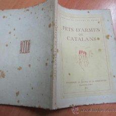 Libros antiguos: FETS D´ARMES DE CATALANS - DESPARTAMENT DE CULTURA DE LA GENERALITAT ANY 1938. Lote 39058713
