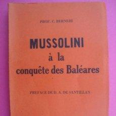 Libros antiguos: C. BERNERI: MUSSOLINI À LA CONQUÊTE DES BALEARES. PARÍS, 1938. 1ª ED. FRANCÉS. SOBRE MALLORCA.. Lote 39116423