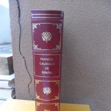Libros antiguos: LIBRO DE FRANCO CAUDILLO DE ESPAÑA. Lote 40842765