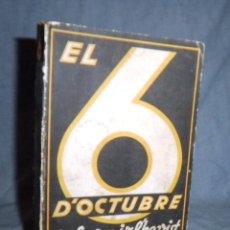 Libros antiguos: EL 6 D´OCTUBRE TAL COM JO L´HE VIST - L.AYMAMI I BAUDINA - AÑO 1935.. Lote 41868959