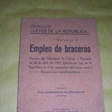 Libros antiguos: REPUBLICA - EMPLEO DE BRACEROS , COLC. LEYES DE LA REPUBLICA 1931 EDT. EMILIO GARCIA ENCISO PAMPLONA. Lote 42261816