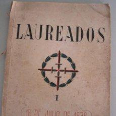 Libros antiguos: LAUREADOS 18 DE JULIO DE 1936, ED CIGUEÑA (SEÑALES DE EDAD). Lote 44071019