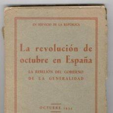 Libros antiguos: LA REVOLUCIÓN DE OCTUBRE EN ESPAÑA, 1934, LA REBELIÓN DEL GOBIERNO DE LA GENERALIDAD, ENVÍO GRATIS. Lote 44751849
