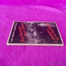 Libros antiguos: JOSE ANTONIO EN LA CARCEL Y A HOMBROS DE SUS FALANGES, JOSE MARTIN VILLAPECELLIN 1940. Lote 45198723