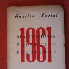 Libros antiguos: LIBRO DE AUXILIO SOCIAL REALIZACIONES,PROYECTOS Y PROBLEMAS 1961 CON 222 PAGINAS 24 X17CM. Lote 47400147