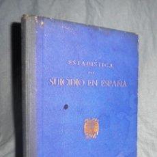 Libros antiguos: ESTADISTICA DEL SUICIDIO EN ESPAÑA AÑOS 1936 A 1940 - MUY RARO.. Lote 48768340